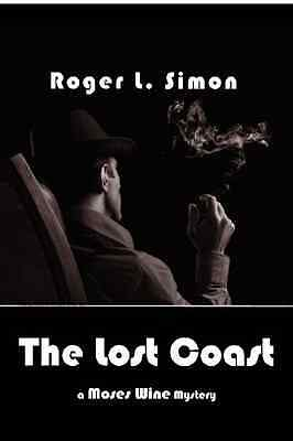 The Lost Coast: A Moses Wine Mystery - Paperback NEW Simon, Roger L. 2011-11-28