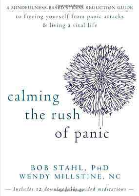 Calming the Rush of Panic: A Mindfulness-Based Stress R - Paperback NEW Stahl, B