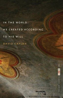 In the World He Created According to His Will (VQR Poet - Paperback NEW Caplan,