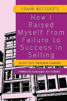 How I Raised Myself from Failure to Success in Selling - Paperback NEW Calum Rob