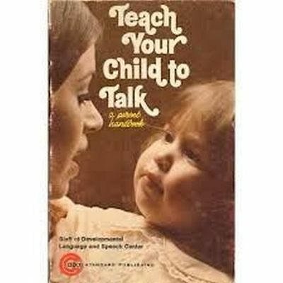 Teach Your Child to Talk: a Parent Handbook (1975) - Paperback