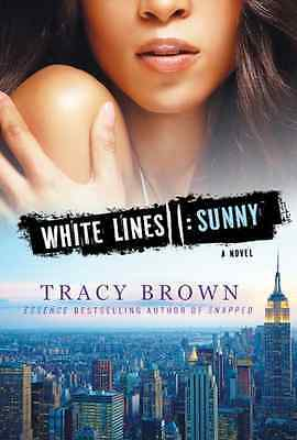 White Lines II: Sunny - Paperback NEW Tracy Brown 2012-04-24