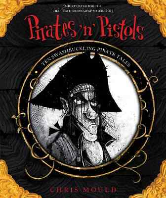 Pirates 'n' Pistols - Paperback NEW Mould, Chris 2013-04-04