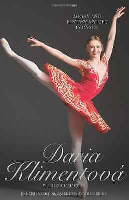 Daria Klimentova - Agony and Ecstasy: My Life In Dance - Hardcover NEW Klimentov