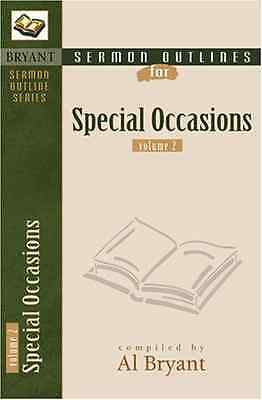 Special Occasions: Volume 2 (Sermon Outlines (Kregel)) - Paperback NEW Al Bryant