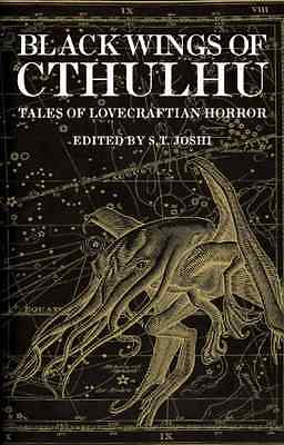 Black Wings of Cthulhu: Tales of Lovecraftian Horror - S. T. Joshi NEW Paperback