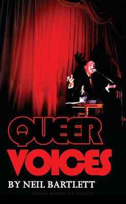 Queer Voices - Paperback NEW Neil Bartlett 2012-05-25