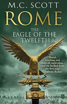 Rome: The Eagle Of The Twelfth: Rome 3 - Paperback NEW M C Scott 2013-03-14