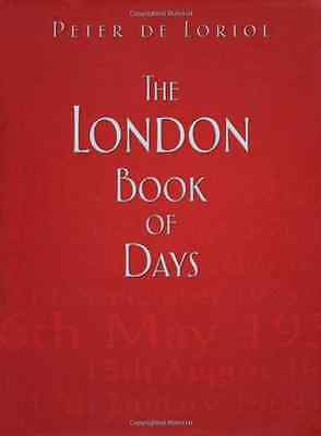 The London Book of Days - Hardcover NEW Peter de Loriol 2013-03-01