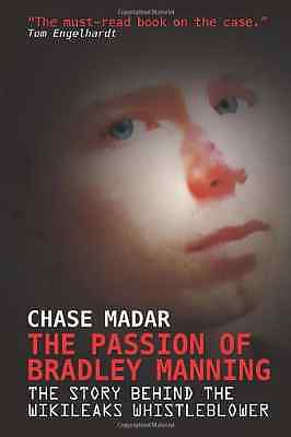 The Passion of Bradley Manning: The Story Behind the Wi - Chase Madar NEW Paperb