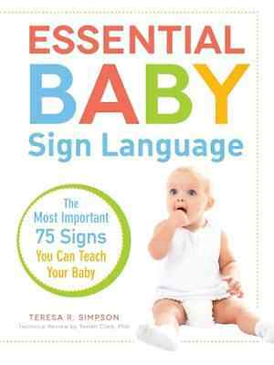 Essential Baby Sign Language: The Most Important 75 Sig - Teresa R. Simps NEW Pa