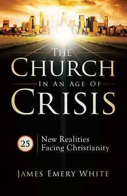 The Church in an Age of Crisis: 25 New Realities Facing - James Emery Whi NEW Pa