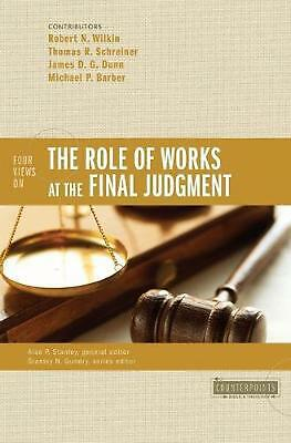 Four Views on the Role of Works at the Final Judgment by Robert N. Wilkin (Engli