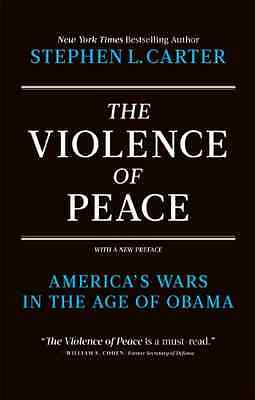 Violence of Peace - Stephen Carter NEW Paperback 05/01/2012