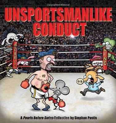 Unsportsmanlike Conduct: A Pearls Before Swine Collecti - Stephan Pastis NEW Pap