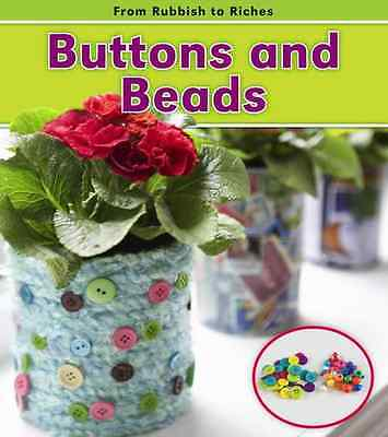 Buttons and Beads (From Rubbish to Riches) - Daniel Nunn NEW Hardcover 12/07/201