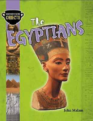 The Egyptians (History From Objects) - Paperback NEW John Malam 2012-02-09