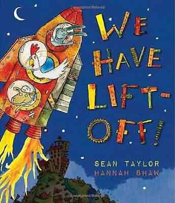 We Have Lift-Off! - Hardcover NEW Sean Taylor 2013-04-01