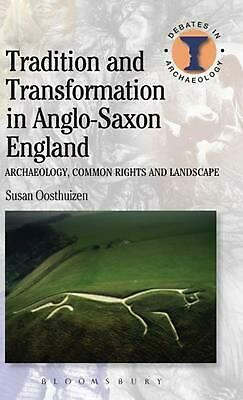 Tradition and Transformation in Anglo-Saxon England: Archaeology, Common Rights