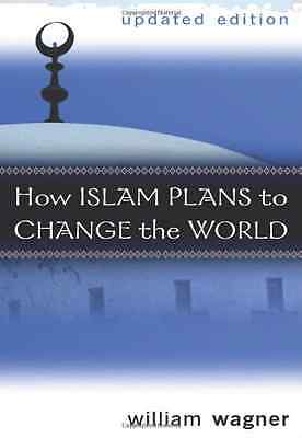 How Islam Plans to Change the World - Paperback NEW William, Wagner 2011-10-01