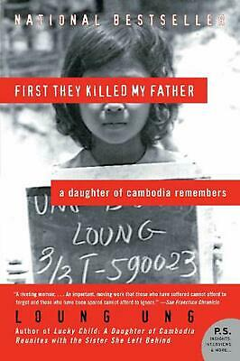 First They Killed My Father: A Daughter of Cambodia Remembers by Loung Ung (Engl