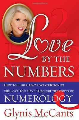 Love by the Numbers: How to Find Great Love or Reignite - Paperback NEW McCants,