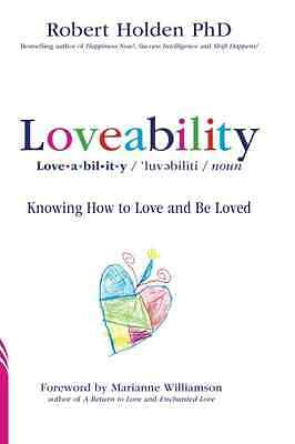 Loveability: Knowing How to Love and Be Loved - Holden, Robert NEW Paperback 04/