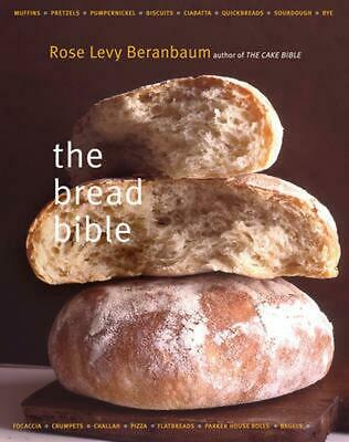 The Bread Bible the Bread Bible by Rose Levy Beranbaum (English) Hardcover Book