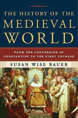 The History of the Medieval World: From the Conversion of Constantine to the Fir