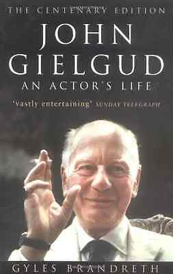 John Gielgud: An Actor's Life: Centenary Edition - Paperback NEW Gyles Brandreth