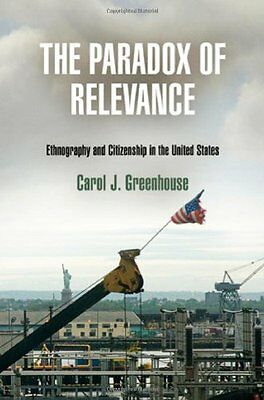 The Paradox of Relevance: Ethnography and Citizenship i - Hardcover NEW Greenhou