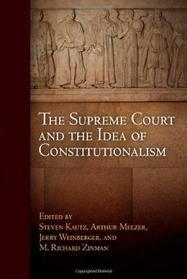 The Supreme Court and the Idea of Constitutionalism (De - Paperback NEW  2011-08