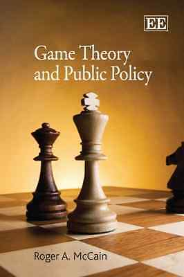 Game Theory and Public Policy - Paperback NEW McCain, Roger A 2010-10-29