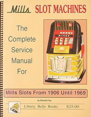 Mills Slot Machines The Complete Service Manual For Mills Slots 1906-1968