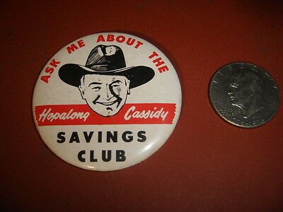 Original 1950 Hopalong Cassidy Saving Club 3  Inch Button
