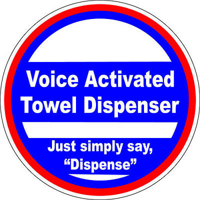 "Voice Activated Towel Dispenser - Decal - 3.75"" x 3.75"" - Fun for your bathroom!"