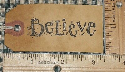 "1 Medium ~ Word ""believe"" ~ Christmas~ Primitive Hang Tag (173)"