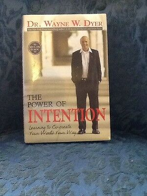 The Power of Intention : Learning to Co-Create Your World Your Way by Wayne W. D