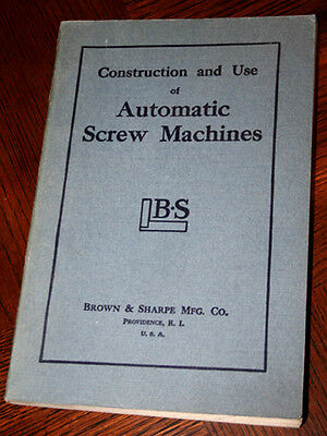 Brown and Sharp Construction and Use of Automatic Screw Machines