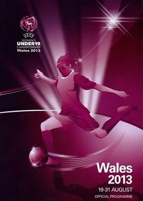 * 2013 UEFA UNDER 19s WOMENS CHAMPIONSHIPS FINALS PROGRAMME (HELD IN WALES) *