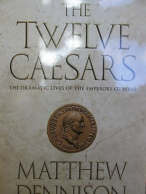 The Twelve Caesar: The Dramatic Lives of the Emperors of Rome by Dennison new