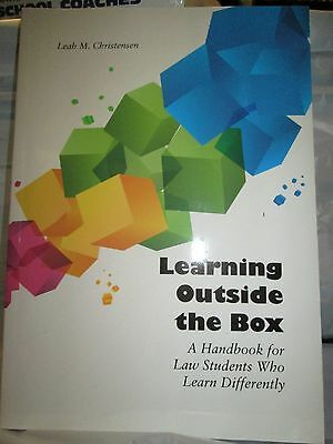 Learning Outside the Box : A Handbook for Law Students Who Learn Differently...