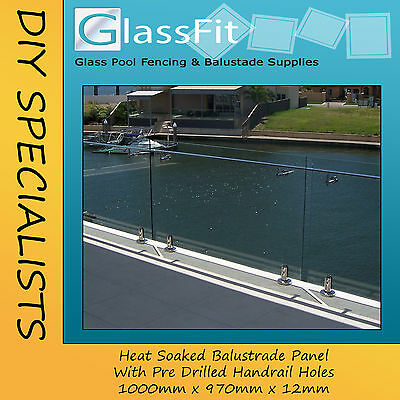 Balustrade Heat Soaked Frameless Glass Panel - 1000w x 970h x 12mm - WITH HOLES