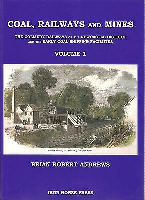 Coal, Railways and Mines: the Colliery Railways of the Newcastle District and...