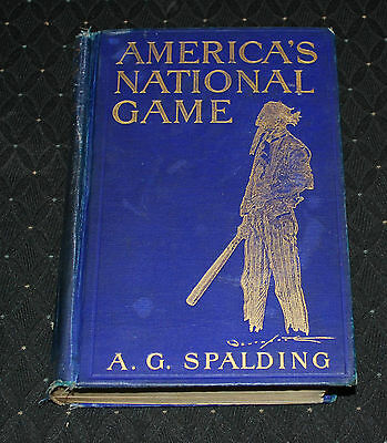America's National Game Hardcover Book ~ by A.G. Spalding ~ 1911