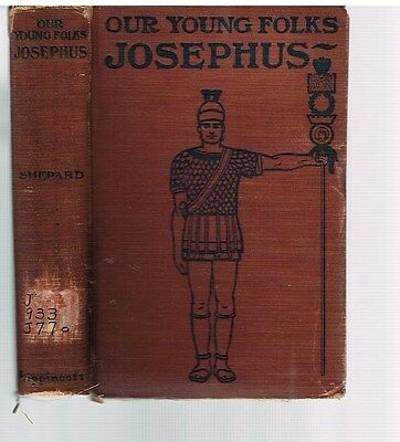Our Young Folks' Josephus by William Shepard 1900 Rare Antique Book! $