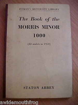 The Book Of The Morris Minor 1000 All Models up to 1960 1st Edition