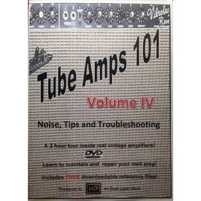 DVD, Tube Amps 101, Volume 4, Noise, Tips and Troubleshooting