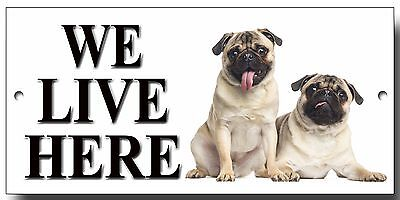 """Pug Dogs """"We Live Here"""" Metal Sign,Premium Quality Sign.dog Warning Signs."""