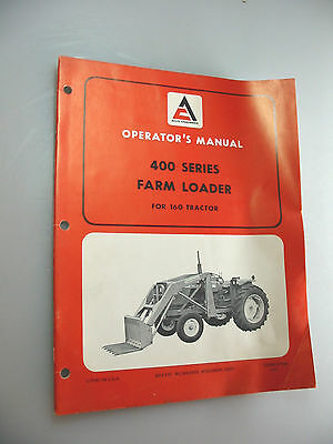 Allis-Chalmers Operator's Manual For 400 Series Farm Loader